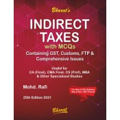 Bharat's Indirect Taxes (IDT Containing GST, Customs & FTP) with MCQs for CA Final/CMA Final/CS Professional/MBA May 2021 Exam by Mohd. Rafi [Old & New Syllabus]