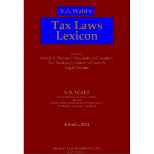 Bharat Law House's Tax Laws Lexicon [HB] by V. S. Wahi