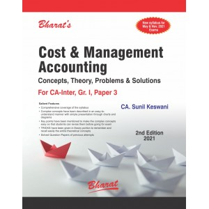 Bharat's Cost & Management Accounting Concepts Theory Problems & Solutions For CA Inter Group 1 Paper 3 May 2021 Exam [New Syllabus] by Sunil Keswani
