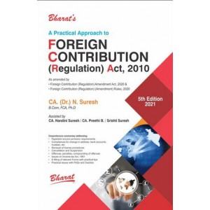 Bharat's Practical Approach to Foreign Contribution (Regulation) Act, 2010 (FCRA) by CA. (Dr.) N. Suresh & CA. Nandini Suresh & CA. Preethi. B