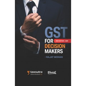 Bharat's GST for Decision Makers by Rajat Mohan