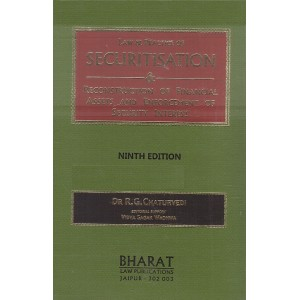 Bharat's Law & Practice of Securitisation & Reconstruction of Financial Assets and Enforcement of Security Interest Act, 2002 (SRFAESI - HB) by Dr. R. G. Charturvedi