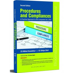 Bloomsbury's Procedure and Compliances A Practical Approach to the Companies Act, 2013 by CS. Milind Kasodekar, CS. Shilpa Dixit