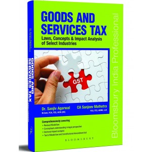 Bloomsbury's Goods and Services Tax Laws, Concepts & impact Analysis of Select Industries [GST] by Dr. Sanjiv Agarwal & CA. Sanjeev Malhotra