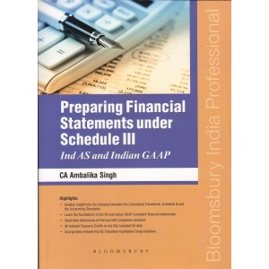 Bloomsbury's Preparing Financial Statements under Schedule III [Ind AS and Indian Gap] by CA. Ambalika Singh