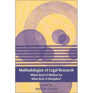 Bloomsbury's Methodologies of Legal Research Which Kind of Method for What Kind of Discipline? by Mark Van Hoecke