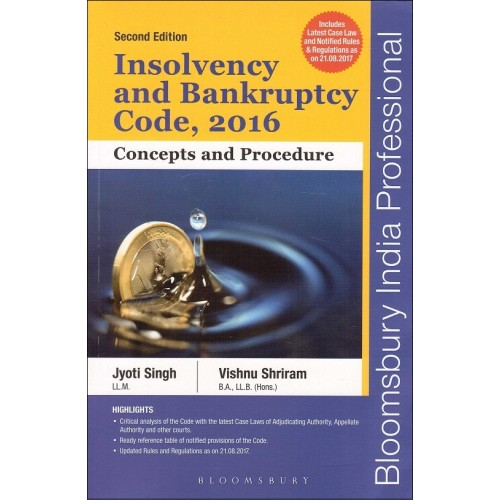 Bloomsbury's Insolvency and Bankruptcy Code, 2016 Concepts and Procedure by Jyoti Singh & Vishnu Shriram [Latest Edition]