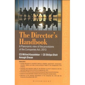 Bloomsbury's The Director's Handbook : A Panoramic View of the Provisions of the Companies Act, 2013 by CS. Milind Kasodekar, CS. Shilpa Dixit