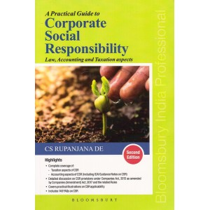 Bloomsbury's A Practical Guide to Corporate Social Responsibility Law, Accounting and Taxation Aspects by CS. Rupanjana De