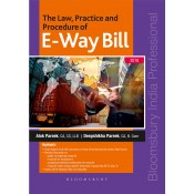 Bloomsbury's The Law, Practice and Procedure of E-Way Bill by Alok Pareek