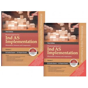 Bloomsbury's Practical Approach to Ind AS implementation (Illustrations, Summary and Comparisons) by CA. Sarika Gosain, CA. Rajesh Gosain [2 HB Volumes]