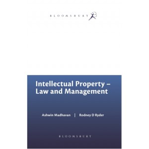 Bloomsbury's Intellectual Property - Law and Management by Ashwin Madhavan & Rodney D Ryder