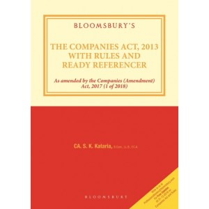 Bloomsbury's Companies Act, 2013 with Rules and Ready Referencer by CA. K. S. Kataria