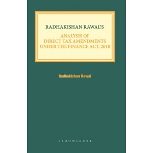 Radhakishan Rawal's Analysis of Direct Tax Amendments under The Finance Act, 2018 by Bloomsbury Publishing India