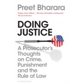 Bloomsbury's Doing Justice by Preet Bharara |  Doing Justice - A Prosecutor's Thoughts on Crime, Punishment and the Rule of Law