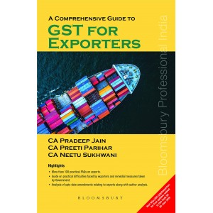 Bloomsbury's A Comprehensive Guide to GST for Exporters by Pradeep Jain Priti Parihar & Neetu Sukhwani