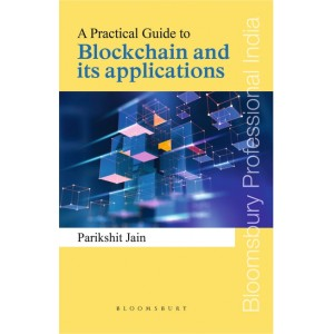 Bloomsbury's A Practical Guide to Blockchain and its application by Parikshit Jain