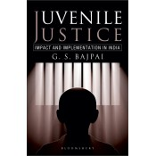 Bloomsbury's Juvenile Justice Impact & Implementation in India [HB] by G. S. Bajpai