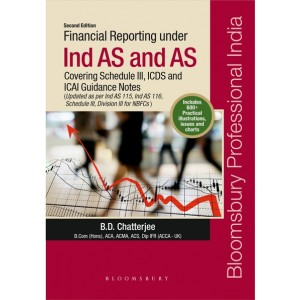 Bloomsbury's Financial Reporting under Ind AS and AS covering Schedule III, ICDS and ICAI Guidance Notes by B. D. Chatterjee