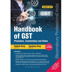 Bloomsbury's Handbook of GST Procedure, Commentary and Rates 2019 by Rakesh Garg & Sudeep Garg