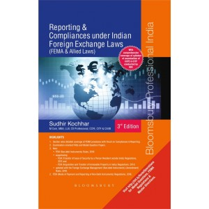 Bloomsbury's Reporting & Compliances under Indian Foreign Exchange Laws (FEMA & Allied Laws) by Sudhir Kochhar