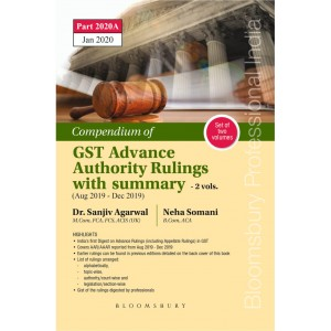 Bloomsbury's Compendium of GST Advance Authority Rulings with Summary by Sanjiv Agarwal, Neha Somani (2 Vols.)