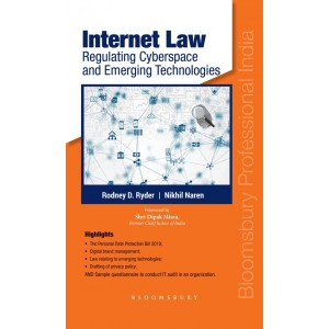 Bloomsbury's Internet Law Regulating Cyberspace and Emerging Technologies [HB] by Rodney D. Ryder, Nikhil Naren