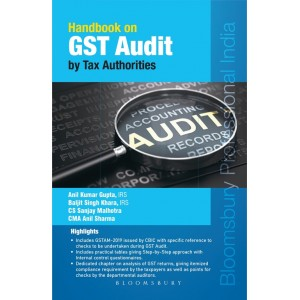 Bloomsbury's Handbook on GST Audit by Tax Authorities by Sanjay Malhotra, Anil Sharma, Baljit Singh Khara & Anil Kumar Gupta