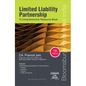 Bloomsbury's Limited Liability Partnership [LLP]: A Comprehensive Resource Book by CA. Pramod Jain