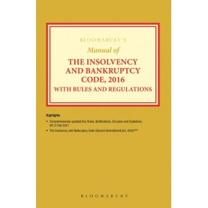 Bloomsbury's Manual of The Insolvency and Bankruptcy Code, 2016 with Rules & Regulations