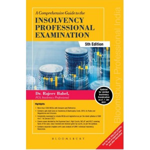 Bloomsbury's A Comprehensive Guide to the Insolvency Professional Examination 2021 by Dr. Rajeev Babel