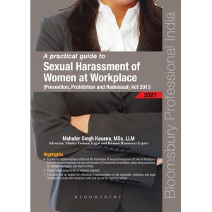 Bloomsbury's Practical Guide to Prevention of Sexual Harassment of Women at Workplace by Mahabir Kasana