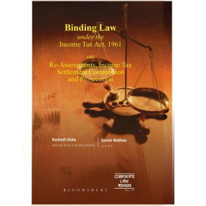 Bloomsbury's Binding Law under the Income Tax Act, 1961 by Suresh Wadhwa, Ruchesh Sinha