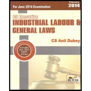 Book Corporation's Industrial Labour & General Laws For CS Executive by CS. Anil Dubey