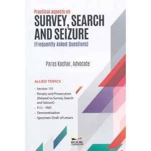 Book Corporation's Practical Aspects on Survey, Search & Seizure [Frequently Asked Questions] by Paras Kochar