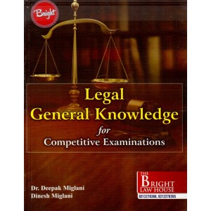 Bright Law House's Legal General Knowledge for Competitve Examinations by Dr. Deepak Miglani, Dinesh Miglani