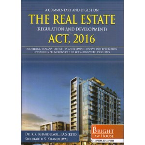 Bright Law House's A Commentary and Digest on The Real Estate (Regulation & Development) Act, 2016 [RERA-HB] by Dr. K. K. Khandelwal, Siddharth S. Khandelwal