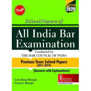 Bright Law House's Solved Papers of All India Bar Examination 2020 [AIBE] with Previous Years Solved Papers (2011-2019) by Gaurav Bangia, Lovedeep Bangia