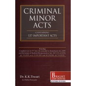 Bright Law House's Criminal Minor Acts Containing 137 Important Acts [HB] by Dr. K. K. Tiwari