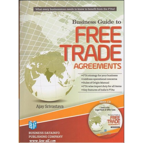 BDP's Business Guide to Free Trade Agreements(FTA) compiled by Ajay Srivastava (11th Edi.Aug.2015)