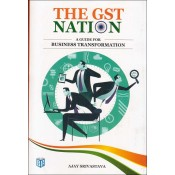 BDP's The GST Nation : A Guide for Business Transformation by Ajay Srivastava