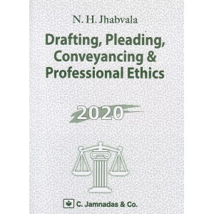 Jhabvala Law Series: Drafting, Pleading, Conveyancing and Professional Ethics for BSL & LL.B by N. H. Jhabvala | C. Jamnadas & Co.