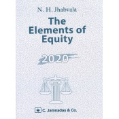 Jhabvala Note's on Elements of Equity for BSL & LL.B by N. H. Jhabvala | C. Jamnadas & Co.