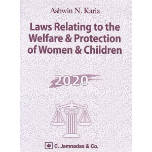 Jhabvala's Laws Relating to the Welfare & Protection of Women & Children for LLB By Ashwin N. Karia | C. Jamnadas & Co.