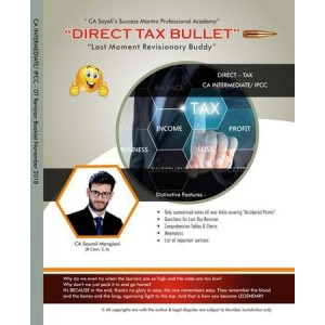 Direct Tax Bullet : Last Moment Revisionary Buddy for CA Intermediate [IPCC] November 2018 Exam by CA. Saumil Manglani