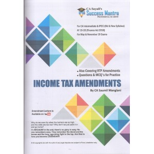 Income Tax Amendments for CA Inter [IPCC] May 2019 Exam [Old & New Syllabus] by CA. Saumil Manglani | CA. Sayali's Success Mantra Professional Academy