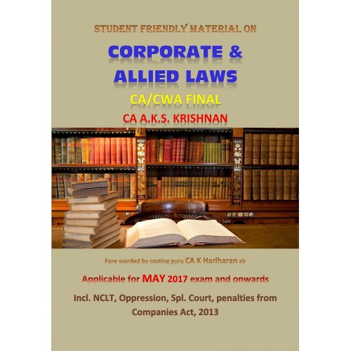 CA. AKS Krishnan's Corporate & Allied Laws for CA/CWA Final May 2017 Exam