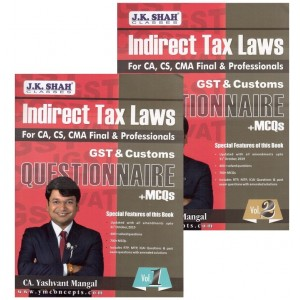 CA. Yashvant Mangal's Questionnaire + MCQs on Indirect Tax Laws [IDT - GST & Customs] for CA/CS/CMA Final & Professional May 2020/June 2020 Exam [2 Vols.]
