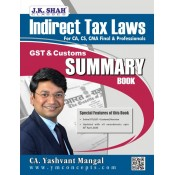 CA. Yashvant Mangal's Indirect Tax Laws [IDT - GST & Customs] Summary Book for CA/CS/CMA Final & Professional November/December 2020 Exam