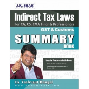 CA. Yashvant Mangal's Indirect Tax Laws [IDT - GST & Customs] Summary Book for CA/CS/CMA Final & Professional May 2020/June 2020 Exam